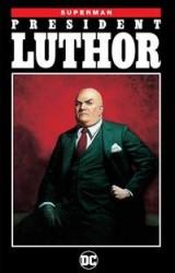 DC - Superman President Luthor TPB