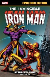 Marvel - Iron Man Epic Collection By Force of Arms TPB