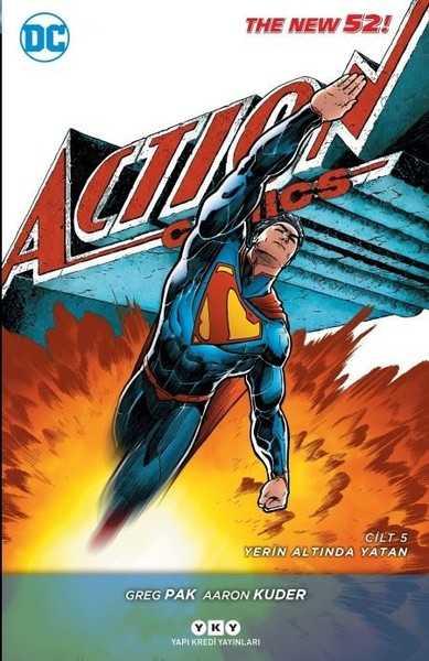 YKY - Superman Action Comics (Yeni 52) Cilt 5 Yerin Altında Yatan