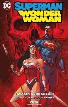 Superman Wonder Woman (Yeni 52) Cilt 3 Savaşın Kurbanları