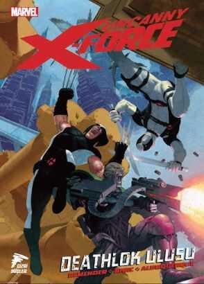 Uncanny X-Force Cilt 2 Deathlok Ulusu