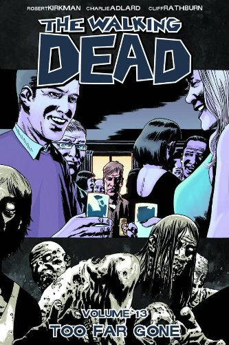 Image - Walking Dead Vol 13 Too Far Gone TPB